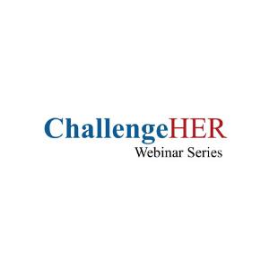 ChallengeHER Webinar Series